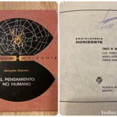 Libros de segunda mano: EL PENSAMIENTO NO HUMANO. JACQUES GRAVEN. PLAZA & JANES. BARCELONA, 1970.PAGS:253. Lote 182216421