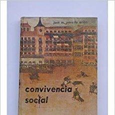 Libros de segunda mano: CONVIVENCIA SOCIAL. JOSÉ M. POVEDA ARIÑO. Lote 182257372
