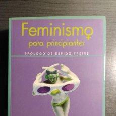 Libros de segunda mano: FEMINISMO PARA PRINCIPIANTES . NURIA VARELA, EDICIONES B. . Lote 182323445
