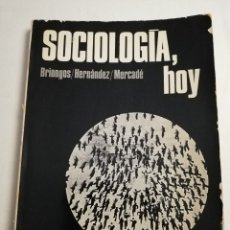 Libros de segunda mano: SOCIOLOGÍA, HOY (BRIONGOS / HERNÁNDEZ / MERCADÉ) EDITORIAL TEIDE. Lote 182329848
