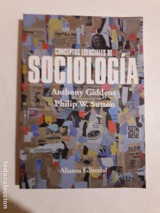 CONCEPTOS ESENCIALES DE SOCIOLOGÍA, ANTHONY GIDDENS - PHILIP W. SUTTON, ALIANZA ,2015 (Libros de Segunda Mano - Pensamiento - Sociología)