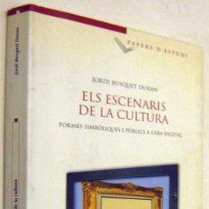 Libros de segunda mano: ELS ESCENARIS DE LA CULTURA - JORDI BUSQUET DURAN - EN CATALAN. Lote 182465817