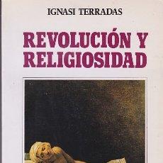 Libros de segunda mano: REVOLUCIÓN Y RELIGIOSIDAD - FORMAS RELIGIOSAS DE LA REVOLUCIÓN FRANCESA - I. TERRADAS. Lote 182745151