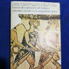 Libros de segunda mano: FORMAS DE EXPLOTACIÓN DEL TRABAJO Y RELACIONES SOCIALES EN LA ANTIGÜEDAD CLÁSICA.. Lote 182795118