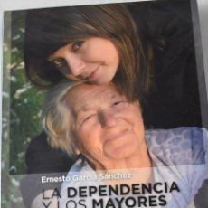 Libros de segunda mano: LA DEPENDENCIA DE LOS MAYORES. GARCÍA SÁNCHEZ, ERNESTO.. Lote 182855552