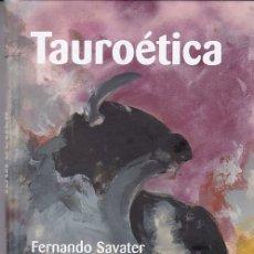 Libros de segunda mano: TAUROÉTICA - FERNANDO SAVATER . Lote 182880301