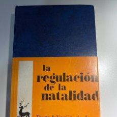 Libros de segunda mano: LA REGULACION DE LA NATALIDAD. MARCELINO ZALBA.BIBLIOTECA DE AUTORES CRISTIANOS.MADRID,1968.PAGS:259. Lote 183016158