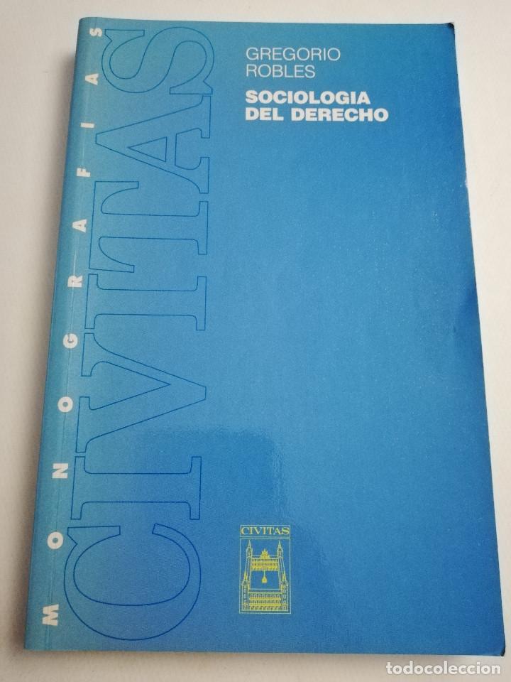 SOCIOLOGÍA DEL DERECHO (GREGORIO ROBLES) EDITORIAL CIVITAS (Libros de Segunda Mano - Pensamiento - Sociología)