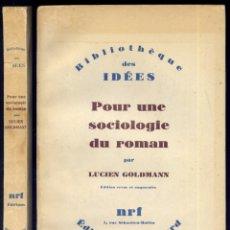Libros de segunda mano: GOLDMANN, LUCIEN. POUR UNE SOCIOLOGIE DU ROMAN. 1965.. Lote 183067992