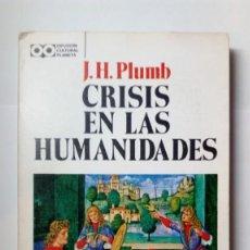 Libros de segunda mano: CRISIS EN LAS HUMANIDADES. J. H. PLUMB. Lote 183379082