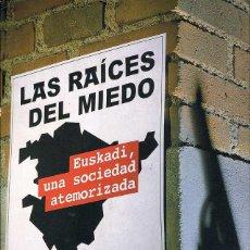 Libros de segunda mano: LAS RAÍCES DEL MIEDO. EUSKADI, UNA SOCIEDAD ATEMORIZADA - FLORENCIO DOMÍNGUEZ IRIBARREN. AGUILAR. Lote 183405596