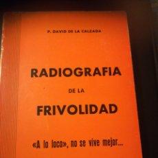 Libros de segunda mano: RADIOGRAFÍA DE LA FRIVOLIDAD A LO LOCO SE VIVE MEJOR POR DAVID DE LA CALZADA, PRIMERA EDICIÓN 1972. Lote 183425557