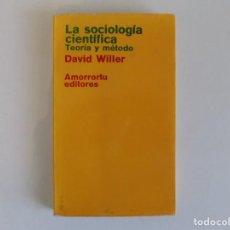Libros de segunda mano: LIBRERIA GHOTICA. DAVID WILLER. LA SOCIOLOGIA CIENTÍFICA.TEORIA Y MÉTODO.1974. 1A EDICIÓN. Lote 183436928