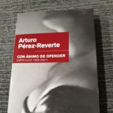 Libros de segunda mano: CON ANIMO DE OFENDER - ARTURO PEREZ-REVERTE. Lote 183446558