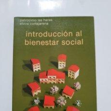 Libros de segunda mano: INTRODUCCION AL BIENESTAR SOCIAL.-PATROCINIO LAS HERAS - ELVIRA CORTAJARENA. Lote 183493706
