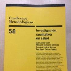 Libros de segunda mano: CUADERNOS METODOLOGICOS. CIS N*58. INVESTIGACIÓN CUALITATIVA EN SALUD. Lote 183744467