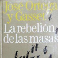 Libros de segunda mano: LA REBELION DE LAS MASAS POR JOSE ORTEGA Y GASSET.. Lote 183765912