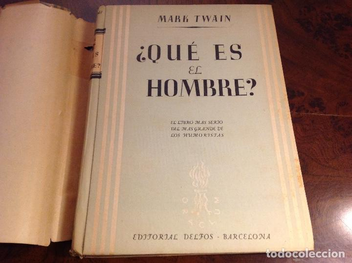 Libros de segunda mano: Qué es él hombre? Mark Twain. Edit Delfos. Ensayo. - Foto 2 - 183851831