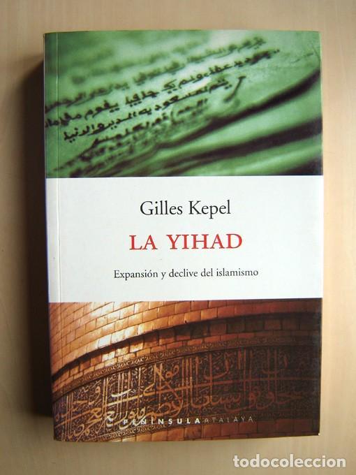 GILLLES KEPEL · LA YIHAD. ED. PENÍNSULA, BARCELONA, 2001 (Libros de Segunda Mano - Pensamiento - Sociología)