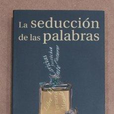 Libros de segunda mano: LA SEDUCCION DE LAS PALABRAS. ALEX GRIJELMO. TAURUS PENSAMIENTO. 8ª EDICION DE 2004.. Lote 184259216