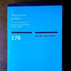 Libros de segunda mano: MARRUECOS POLÍTICO. CUARENTA AÑOS DE PROCESOS ELECTORALES (1969-2000). BERNABÉ LÓPEZ GARCÍA. CIS . Lote 184292395