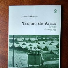Libros de segunda mano: TESTIGO DE ANSAR. TESTIMONIO DEL CAMPO DE CONCENTRACIÓN DE ANSAR DE HUSAYN, SAADÚN 1983. Lote 184292738