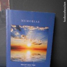 Libros de segunda mano: MEMORIAS. MANUEL LOPEZ VEGA. . Lote 184372715