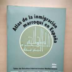 Libros de segunda mano: ATLAS DE LA INMIGRACIÓN MARROQUÍ EN ESPAÑA. BERNABÉ LÓPEZ GARCÍA, MOHAMED BERRIANE.UAM 2004. Lote 184637818