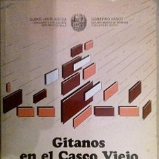 Libros de segunda mano: GITANOS EN EL CASCO VIEJO DE VITORIA GASTEIZ. GOBIERNO VASCO. 1986. Lote 184653780