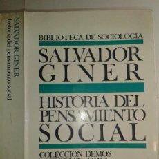 Libros de segunda mano: HISTORIA DEL PENSAMIENTO SOCIAL 1978 SALVADOR GINER 2ª EDICIÓN ARIEL . Lote 184837423