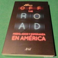 Libros de segunda mano: OFF THE ROAD - MIEDO, ASCO Y ESPERANZA EN AMÉRICA - ANDY ROBINSON (LIBRO NUEVO). Lote 184903416