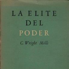 Libros de segunda mano: LA ÉLITE DEL PODER / C. WRIGHT MILLS. Lote 185782260
