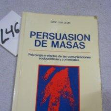 Libros de segunda mano: PERSUASION DE MASAS - JOSE LUIS LEON. Lote 186092281