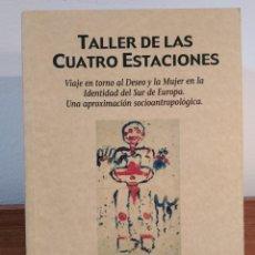Libros de segunda mano: TALLER DE LAS CUATRO ESTACIONES. CENTRO DE RELACIONES INTERPERSONALES, CÓRDOBA. ISBN 846071375X. Lote 186238608