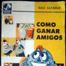 Libros de segunda mano: CÓMO GANAR AMIGOS (DALE CARNEGIE) ED. SUDAMERICANA 1962. Lote 186277031