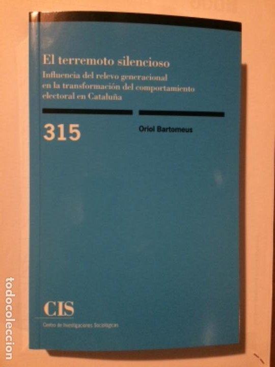 EL TERREMOTO SILENCIOSO. ORIOL BARTOMEUS. Nº 315. CIS 2018 (Libros de Segunda Mano - Pensamiento - Sociología)