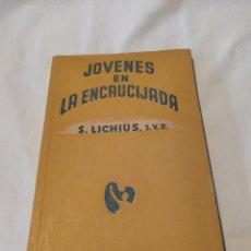 Libros de segunda mano: JOVENES EN LA ENCRUCIJADA, S.LICHIUS, S.V.D.,VER. Lote 187494930