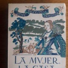 Libros de segunda mano: LA MUJER, LA CASA Y LA MODA EN LA ESPAÑA DEL REY POETA / JOSÉ DELEITO Y PIÑUELA / EDI. ESPASA-CALPE. Lote 188545596