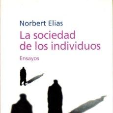 Libros de segunda mano: LA SOCIEDAD DE LOS INDIVIDUOS. ENSAYOS. ELIAS, NORBERT [ED. PENÍNSULA, 2000]. Lote 278191778