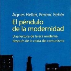 Libros de segunda mano: EL PÉNDULO DE LA MODERNIDAD. ERA MODERNA - COMUNISMO. HELLER, Á; FEHÉR, F [ED. PENÍNSULA, 2000]. Lote 278191868