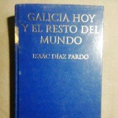Libros de segunda mano: NUEVO EN EL PLÁSTICO! GALICIA HOY Y EL RESTO DEL MUNDO. ISAAC DÍAZ PARDO. Lote 189978193