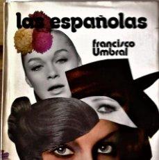 Libros de segunda mano: FRANCISCO UMBRAL - LAS ESPAÑOLAS. Lote 190054122