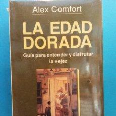 Libros de segunda mano: LA EDAD DORADA. GUIA PARA ENTENDER Y DISFRUTAR LA VEJEZ. ALEX COMFORT. EDITORIAL GRIJALBO. SIN ABRIR. Lote 190143228