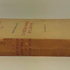 Libros de segunda mano: LA SOCIEDAD ESPAÑOLA EN EL SIGLO XVIII. VOL. I. A. DOMINGUEZ. MADRID. 1955.. Lote 190222971
