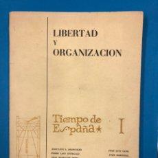 Libros de segunda mano: LIBERTAD Y ORGANIZACION - TIEMPO DE ESPAÑA I - INSULA 1963. Lote 190379290