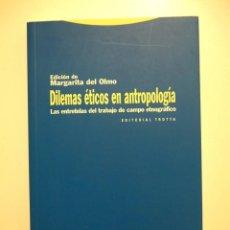 Libros de segunda mano: DILEMAS ÉTICOS EN ANTROPOLOGÍA - ENTRETELAS DEL TRABAJO EN EL CAMPO ETNOGRÁFICO - MARGARITA DEL OLMO. Lote 190389897