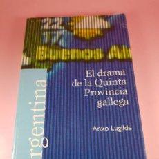 Libros de segunda mano: LIBRO-EL DRAMA DE LA QUINTA PROVINCIA GALLEGA-ANXO LUGILDE-LA VOZ DE GALICIA-EXCELENTE ESTADO-VER FO. Lote 188644253