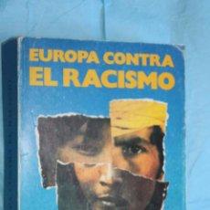 Libros de segunda mano: EUROPA CONTRA EL RACISMO, REPERTORIO DE INICIATIVAS COMUNITARIAS, RECOPILACION DIRIGIDA POR JUAN DE . Lote 190630948