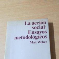 Libros de segunda mano: LA ACCION SOCIAL - ENSAYOS METODOLOGICOS - MAX WEBER - HOMO SOCIOLOGICUS PENINSULA/ TXT 71-72AB. Lote 190937570