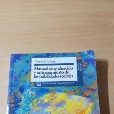 Libros de segunda mano: MANUAL DE EVALUACION Y ENTRENAMIENTO DE LAS HABILIDADES SOCIALES - SIGLO XXI/ TXT 71-72AB. Lote 190937800